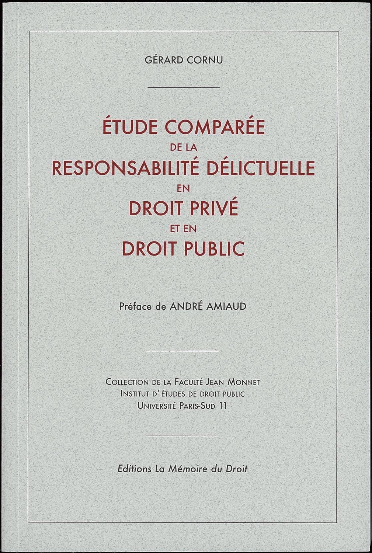 Etude comparée de la responsabilité délictuelle en droit public et en droit privé